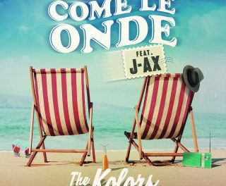 THE KOLORS FEAT J-AX – COME LE ONDE