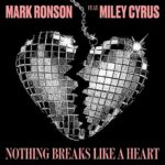 MARK RONSON FEAT MILEY CYRUS – NOTHING BRAK LIKE A HEART