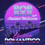 BOB SINCLAIR FEAT ROBBIE WILLIAMS – ELETTRICO ROMANTICO