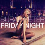 BURAK YETER – FRIDAY NIGHT
