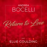 ANDREA BOCELLI & ELLIE GOULDING – RETURN TO LOVE
