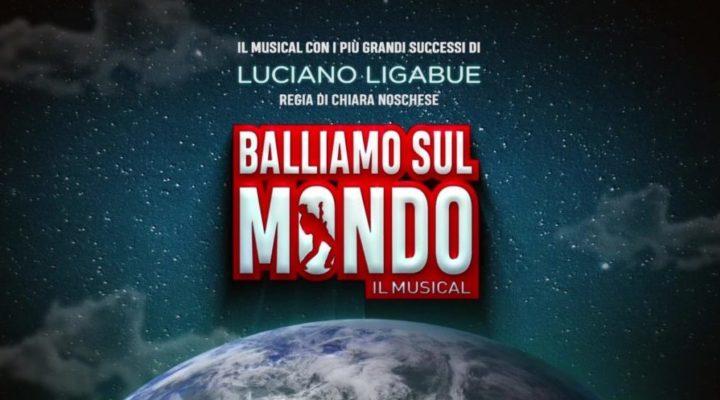 """A CATANIA ARRIVA IL MUSICAL CON LE CANZONI DI LUCIANO LIGABUE """"BALLIAMO SUL MONDO"""""""
