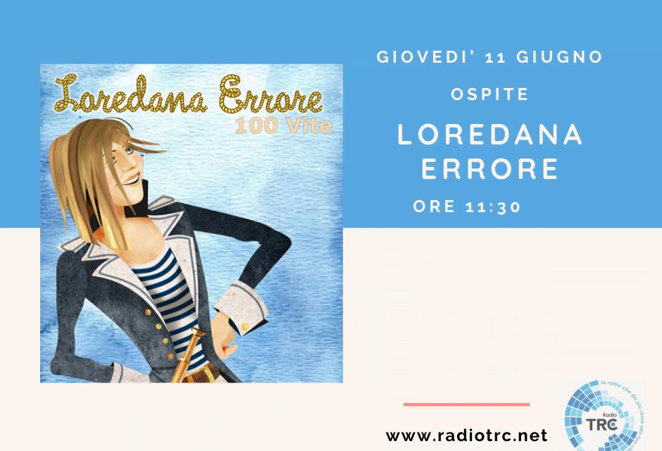 LOREDANA ERRORE OSPITE DI RADIO TRC
