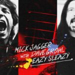 Mick Jagger with Dave Grohl – EAZY SLEAZY